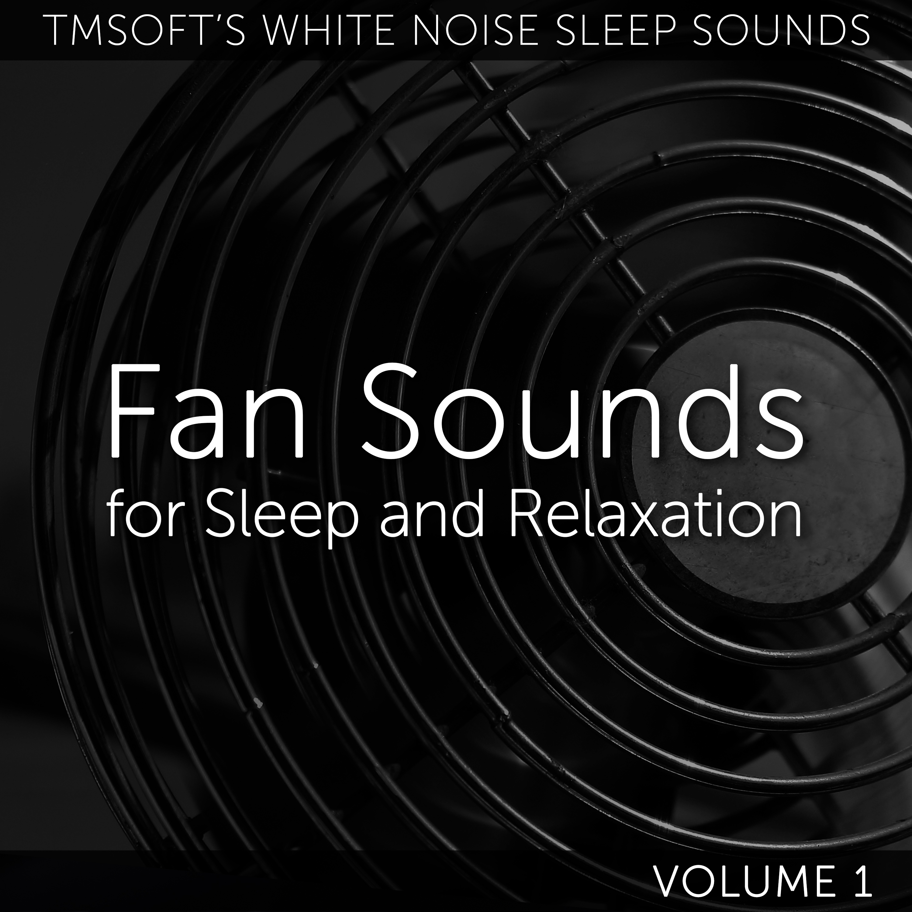 Fan Sounds for Sleep and Relaxation Volume 1 Album Cover
